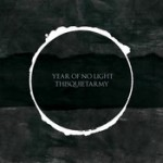 YEAR OF NO LIGHT / THISQUIETARMY « Collaboration » LP